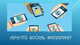 Social Shopping, aktivitas jual beli online melalui media sosial yang sedang menjadi tren di seluruh dunia. (gambar ponsel dari LinkedIn, tulisan disain sendiri)