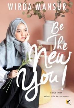 Resensi buku Be The New You karya Wirda Mansur (republikfiksi.com)
