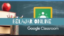 Belajar online secara interaktif dengan Google Classroom (gambar diolah dari Canva)