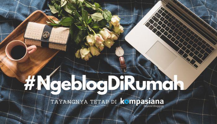 Yuk #NgeblogDiRumah! - ilustrasi diolah dari sumber Unsplash.