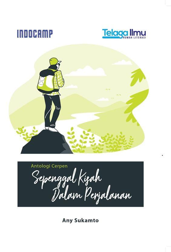 Cover buku Sepenggal Kisah dalam Perjalanan penerbit Telaga Ilmu Rumah Literasi | dokumentasi pribadi