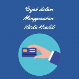 Bijak dalam Menggunakan Kartu Kredit (sumber gambar: @indahladya)