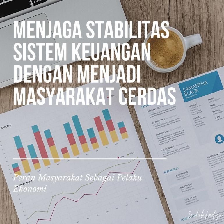 Menjaga Stabilitas Sistem Keuangan dengan Menjadi Masyarakat Cerdas (sumber gambar: @indahladya)