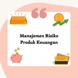 Manajemen Risiko Produk Keuangan (sumber gambar: @indahladya)