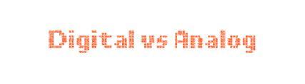 Digital VS Analog|Dokpri