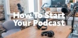 Langkah Memulai Memproduksi Podcast