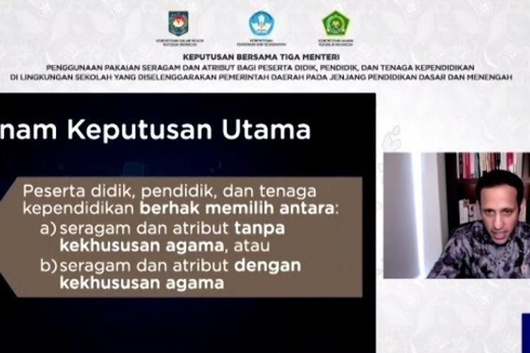 Mendikbud Nadiem Makarim saat acara webinar SKB 3 Menteri terkait keputusan pakaian seragam dan atribut di sekolah negeri.(Webinar Kemendikbud)