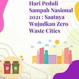 Hari Peduli Sampah Nasional 2021 | olahan pribadi