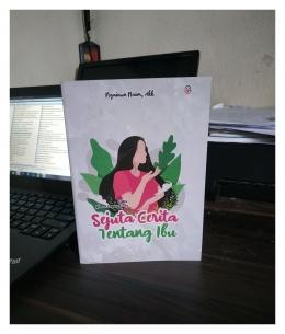 Buku Antologi Sejuta Cerita Tentang Ibu - Dok.Pri