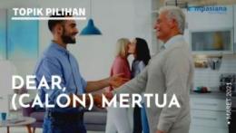 Dear, (Calon) Mertua/ Kompasiana.com