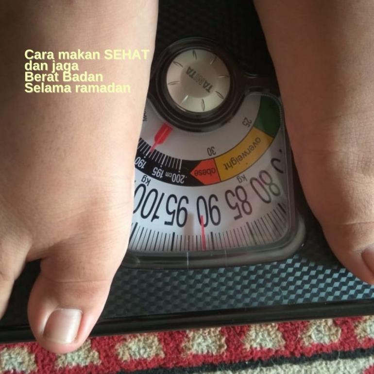 Makan sehat dan jaga berat badan sama puasa itu Penting (dok.windhu)
