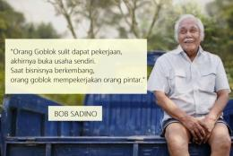 Salah Satu Ungkapan Bob Sadino yang Terkenal   Sumber www.hipwee.com