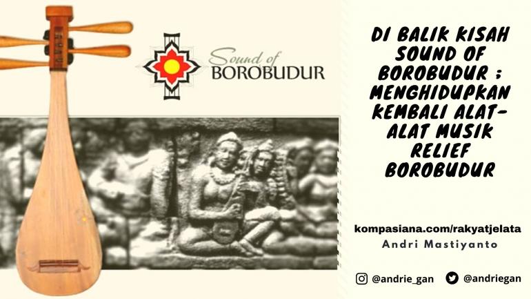 Deskripsi : Dibalik Kisah Sound of Borobudur I Sumber Foto: soundofborobudur.org
