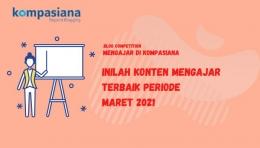Pemenang Mengajar di Kompasiana Periode Maret 2021 (Kompasiana)
