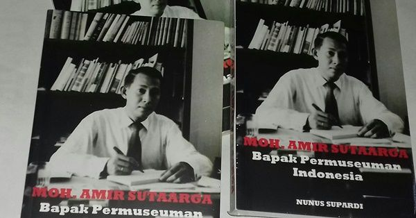 Buku Moh. Amir Sutaarga, Bapak Permuseuman Indonesia karya Nunus Supardi (Dokpri)