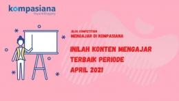Pemenang Mengajar di Kompasiana Periode April 2021 (Kompasiana)
