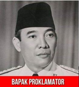 Sang Proklamator ( dokumen sejarah RI.com)