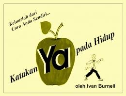 Sampul booklet Katakan YA pada Hidup karya Ivan Burnell, terjemahan Johan Japardi (Berlisensi).