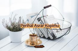 Puisi Perihal Asrar Kopimu (Dokpri @ams99_By.Text On Photo)