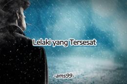 Puisi Lelaki yang Tersesat (Dokpri @ams99_By.Text On Photo)