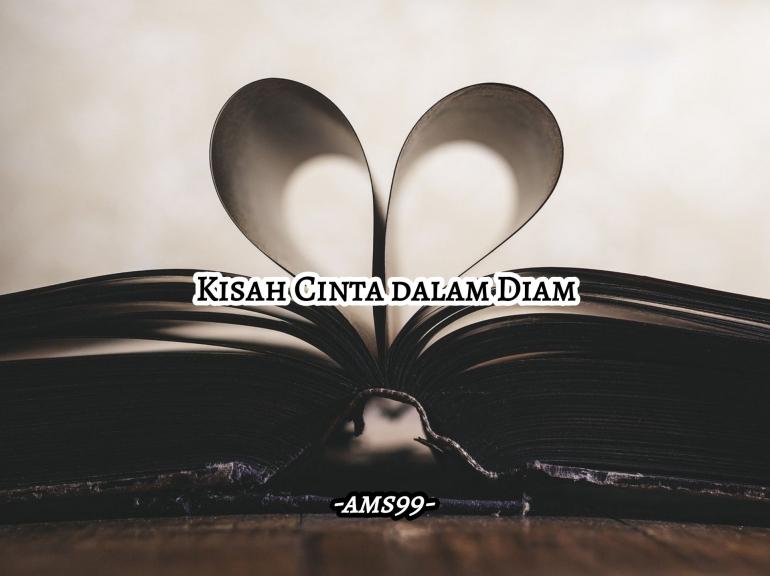 Puisi Kisah Cinta dalam Diam (Dokpri @ams99_By. Text On Photo)