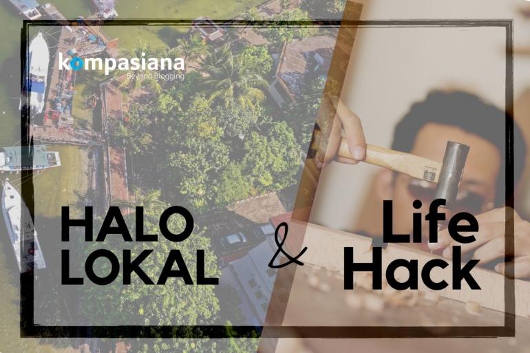 Halo Lokal dan Life Hack. Olah gambar dari TOM FISK & ONO KOSUKI | Pexels