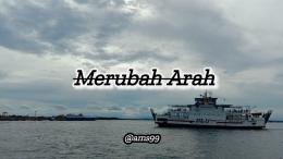 Puisi Merubah Arah (Dokpri @ams99_By. Text On Photo)