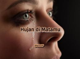 Puisi Hujan di Matamu (Dokpri @ams99_By. Text On Photo)