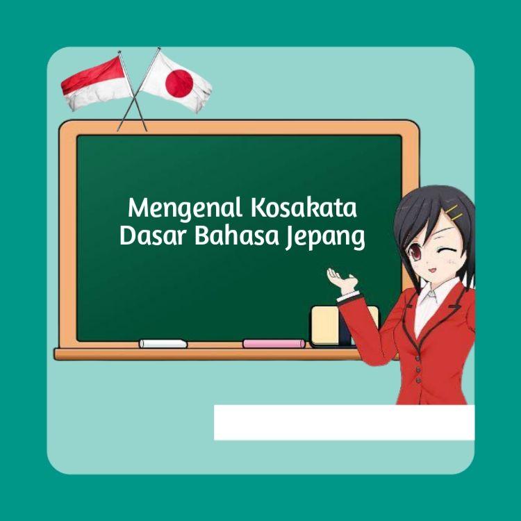 https://www.kompasiana.com/reninurliani/60defd7f349d1d4a190f9e33/mengenal-kosakata-bahasa-jepang