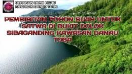 Lokasi Pembibitan Pohon Buah Dolok sibaganding Kawasan Danau Toba (Sumber: Komunitas Gerakan Bumi Hijau)