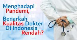 Menghadapi Pandemi, Benarkah Kualitas Dokter di Indonesia Rendah? (emerging-europe.com)