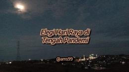 Puisi: Elegei Hari Raya di Tengah Pandemi (Dokpri @ams99 By. Text On Photo)