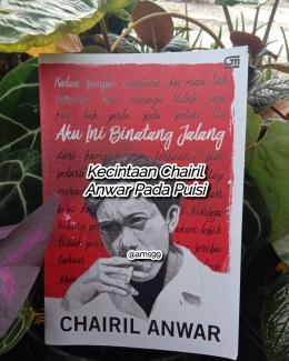 Fiksiana Kecintaan Chairil Anwar Pada Puisi (Dokpri @ams99 By Text On Photo)