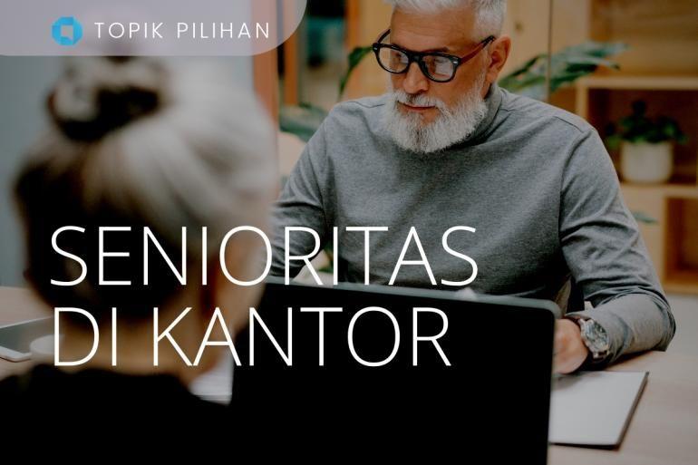 Sumber https://www.kompasiana.com/topic/senioritas-di-kantor