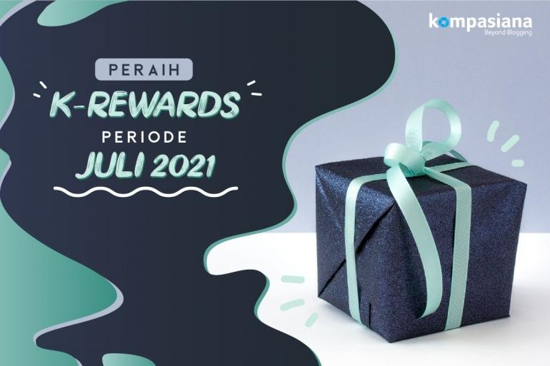 Peraih K-Rewards Juli 2021 (Dok. Kompasiana)