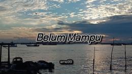 Puisi Belum Mampu/ Dokpri @ams99 By Text On Photo