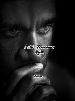 Puisi Mataku Benar-benar Hujan / arissusantocoder.com By text on photo
