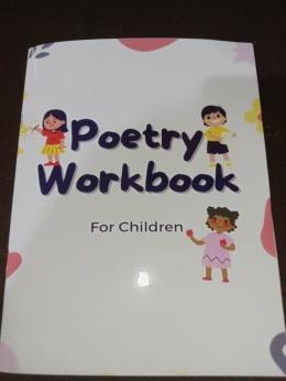Sampul dari 'Poetry workbook' yang diperuntukkan bagi anak-anak TBM Kolong Ciputat/dokpri