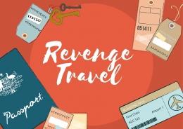 Revenge Travel, wisata balas dendam setelah lama terkurung. Sumber: Hasil olah pribadi via Canva