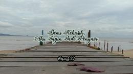 Puisi Demi Kekasih, Aku Ingin Jadi Penyair / Dokpri @ams99 By Text On Photo