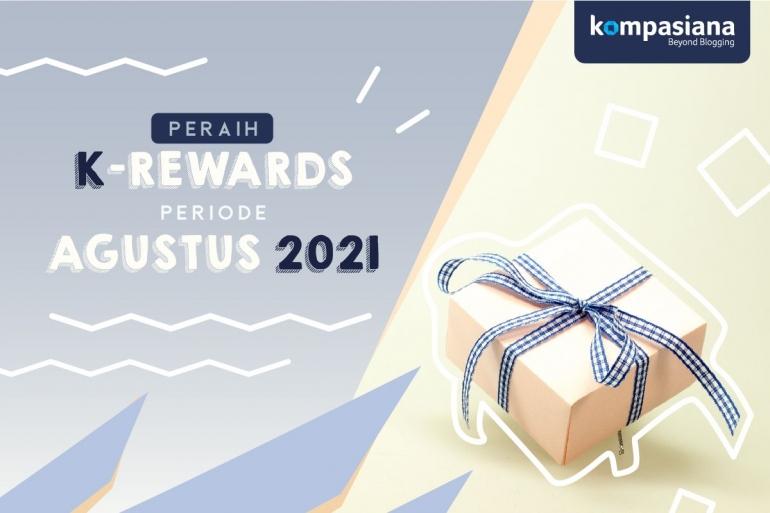 K-Rewards Periode Agustus 2021 (Dok. Kompasiana)
