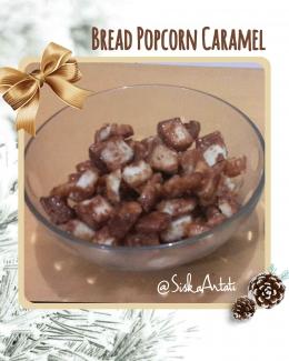 Bread Popcorn Caramel   Dokumentasi pribadi (olah foto by OnCollge)