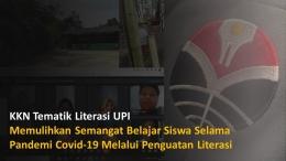 KKN Tematik Literasi UPI 2021: Memulihkan Semangat Belajar Siswa Selama Pandemi Covid-19 Melalui Penguatan Literasi