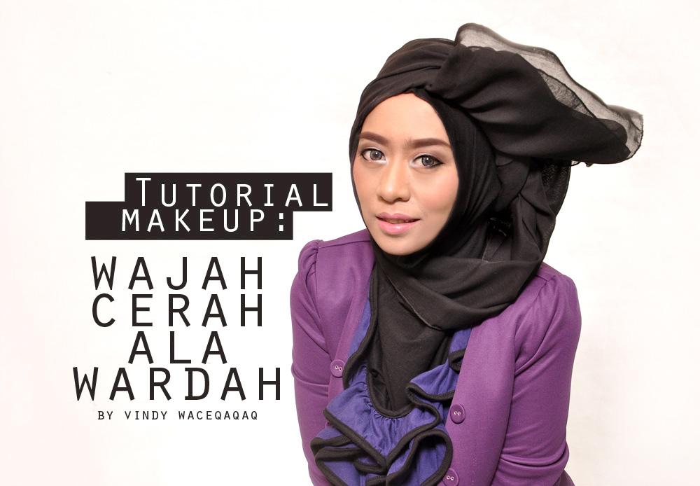 natural Ala Cerah  tutorial Up Wajah make : up Wardah dengan Make Tutorial wardah
