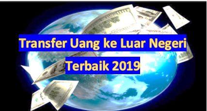 Transfer uang ke luar negeri terbaik 2019/olah pribadi