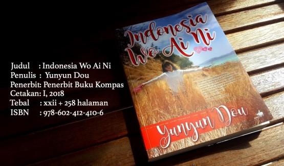 Buku ini berisi catatan-catatan Yunyun Dou selama 5 tahun bertugas di Indonesia (dok. pri).