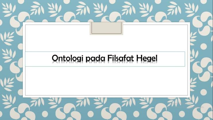 Ontologi pada Filsafat Hegel | dokpri