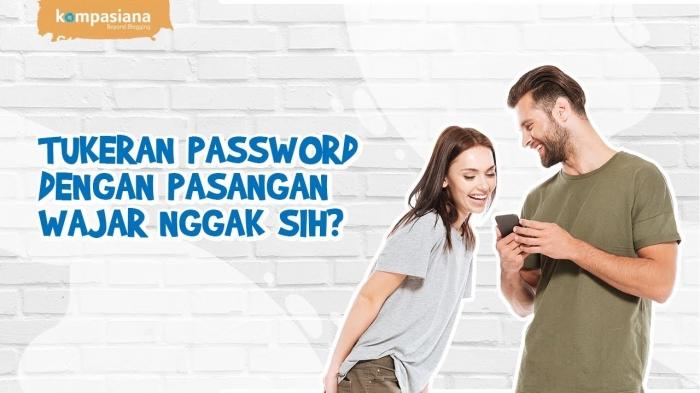 Ilustrasi bertukar password dengan pasangan. (YouTube/Kompasiana)