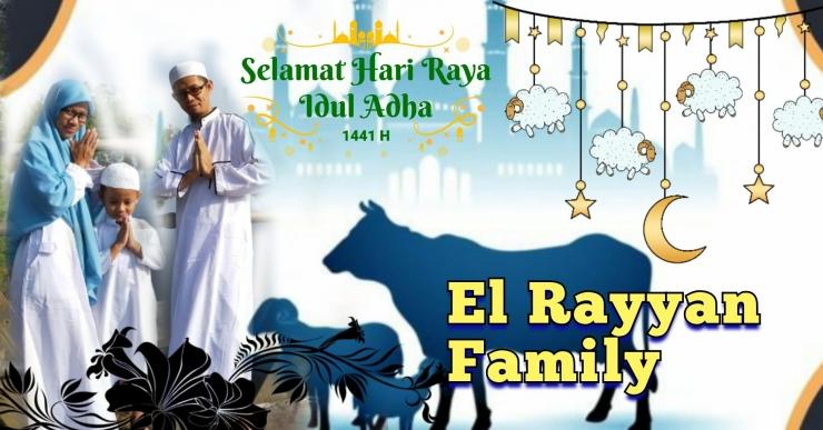 Selamat Idul Adha 1441 H dari El Rayyan Family, Dokpri