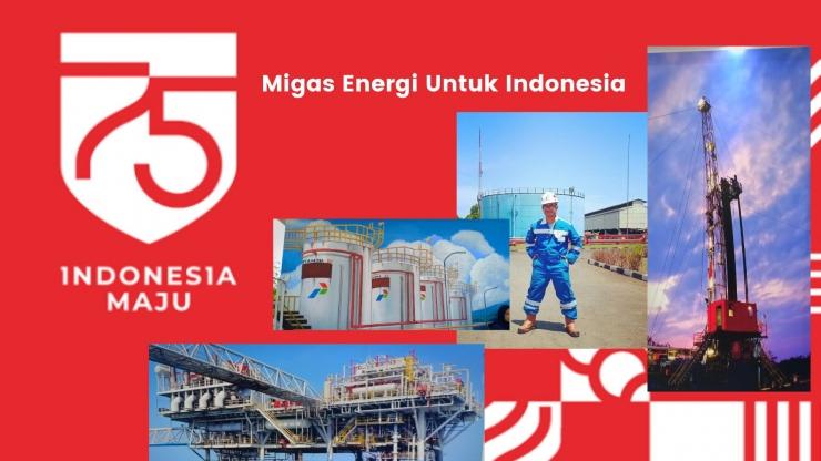 Deskripsi : 75 Tahun Indonesia, Migas Untuk Indonesia I Sumber Foto : Olah Digital